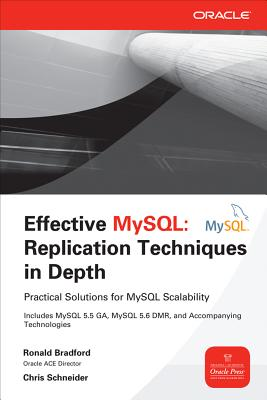 Effective Mysql Advanced Replication Techniques By Bradford, Ronald/ Schneider, Chris